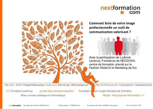 nextformation 55 avenue Hoche 75008 Paris 4 Rue Auber 75009 Paris 9 avenue de Paris 94300 Vincennes Tel : 01 42 03 77 00 C...