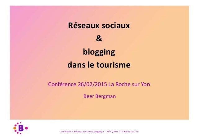 Conférence « Réseaux sociaux & blogging » - 26/02/2015 à La Roche sur Yon Conférence 26/02/2015 La Roche sur Yon Beer Berg...