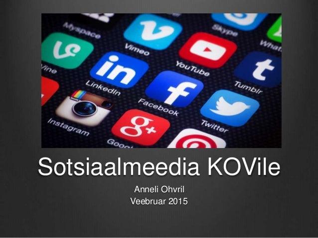 Sotsiaalmeedia KOVile Anneli Ohvril Veebruar 2015