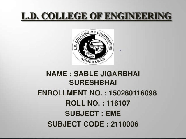 L.D. COLLEGE OF ENGINEERING NAME : SABLE JIGARBHAI SURESHBHAI ENROLLMENT NO. : 150280116098 ROLL NO. : 116107 SUBJECT : EM...