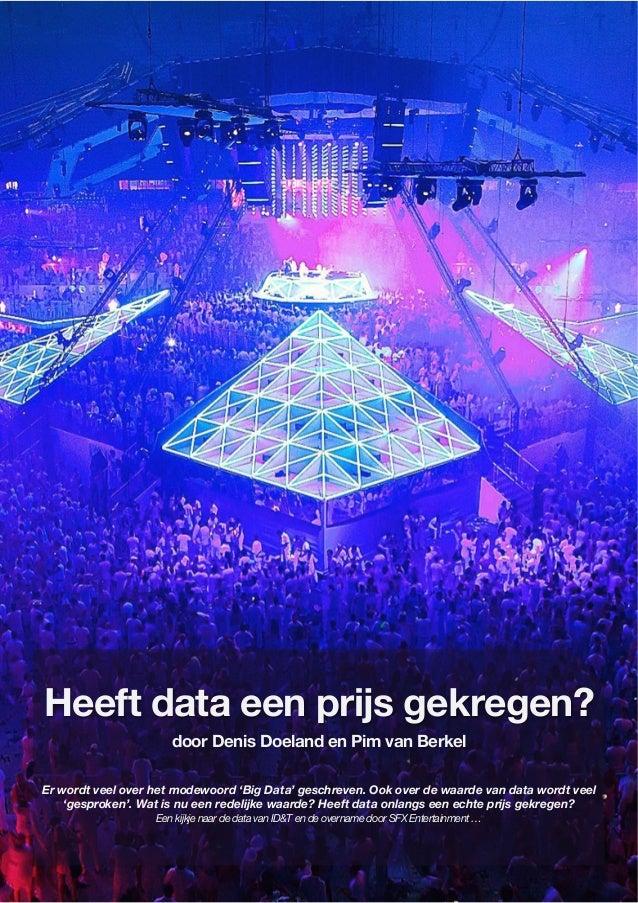 ! Heeft data een prijs gekregen? door Denis Doeland en Pim van Berkel Er wordt veel over het modewoord 'Big Data' geschrev...