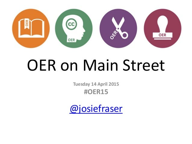OER on Main Street Tuesday 14 April 2015 #OER15 @josiefraser