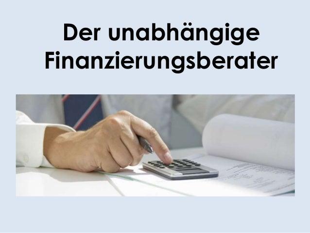 Der unabhängige Finanzierungsberater