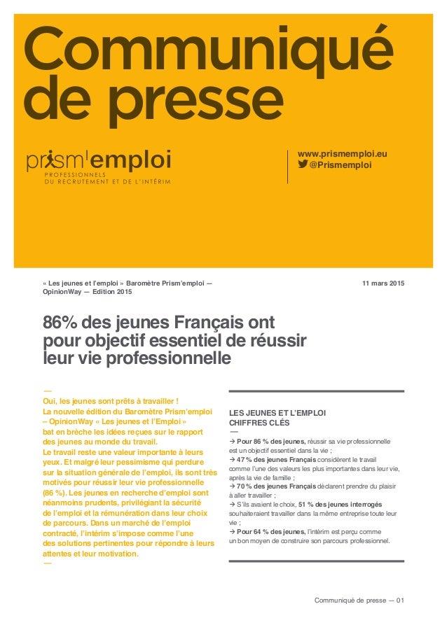 Communiqué de presse www.prismemploi.eu @Prismemploi 86% des jeunes Français ont pour objectif essentiel de réussir leur v...