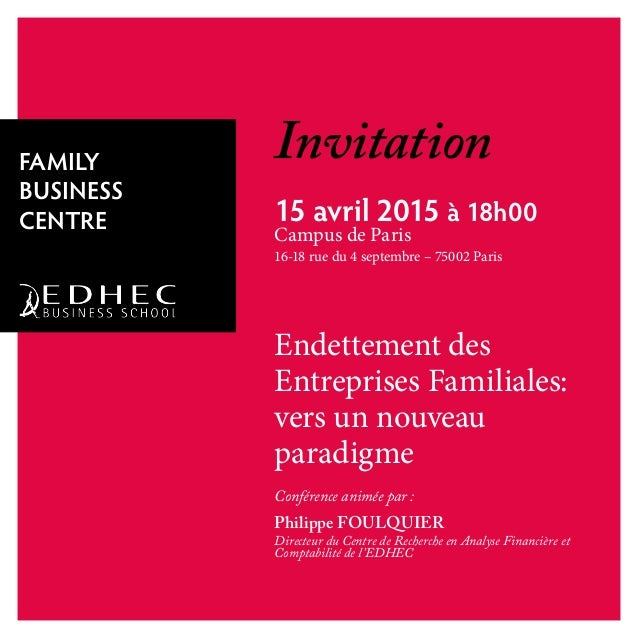Invitation 15 avril 2015 à 18h00 Campus de Paris 16-18 rue du 4 septembre – 75002 Paris Endettement des Entreprises Famili...