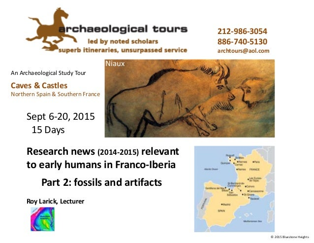 An Archaeological Study Tour Caves & Castles Northern Spain & Southern France 212-986-3054 886-740-5130 archtours@aol.com ...