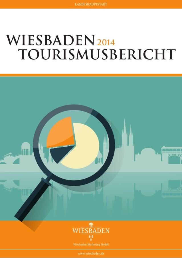 Wiesbaden2014 tourismusbericht LANDESHAUPTSTADT www.wiesbaden.de