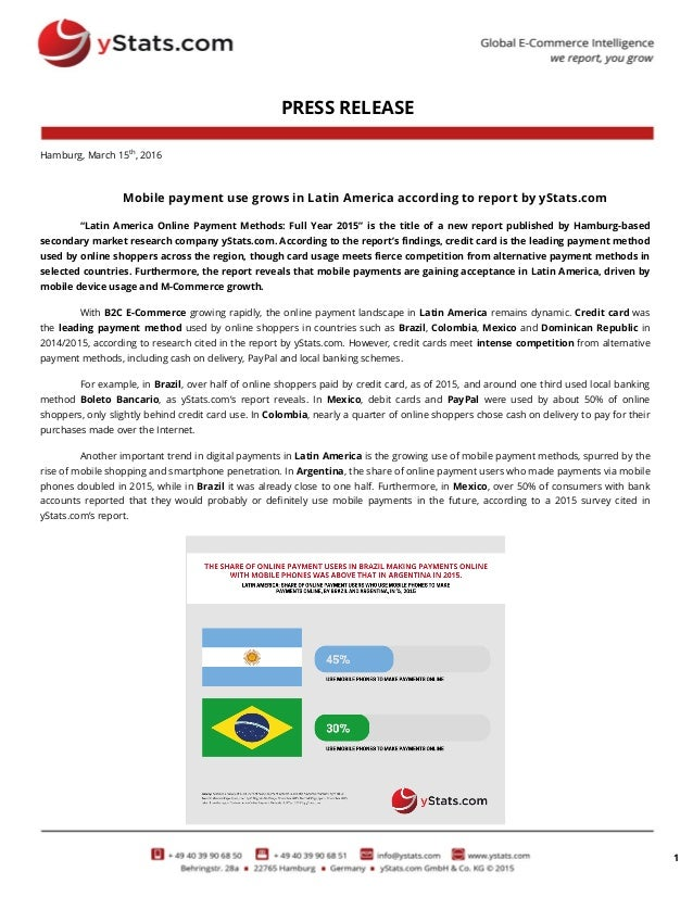 """1 PRESS RELEASE Hamburg, March 15th , 2016 Mobile payment use grows in Latin America according to report by yStats.com """"La..."""