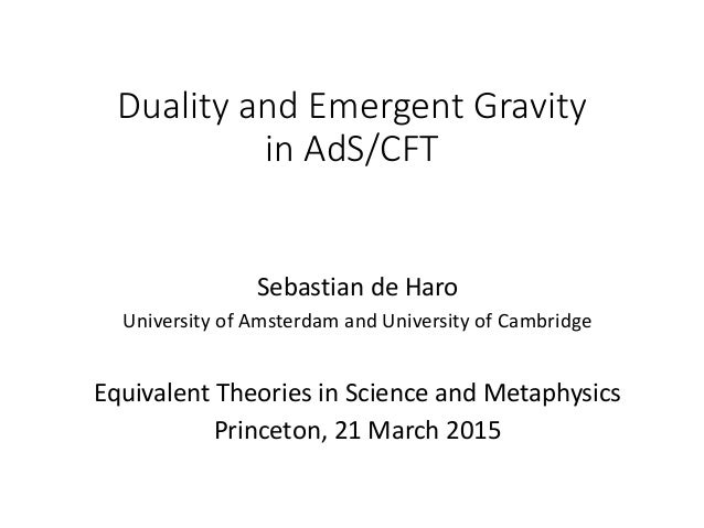 Duality and Emergent Gravity in AdS/CFT Sebastian de Haro University of Amsterdam and University of Cambridge Equivalent T...