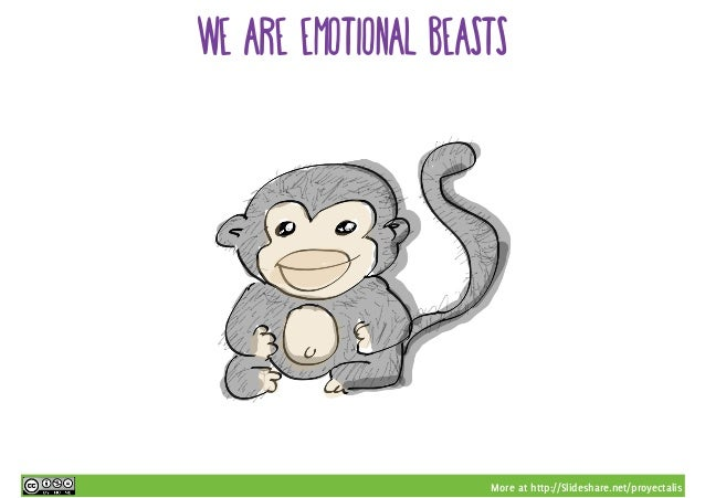 More at http://Slideshare.net/proyectalis we are emotional beasts