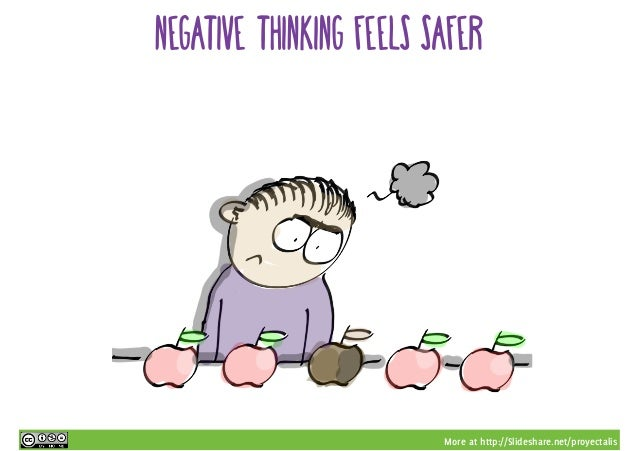 More at http://Slideshare.net/proyectalis negative thinking feels safer
