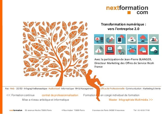 nextformation 55 avenue Hoche 75008 Paris 4 Rue Auber 75009 Paris 9 avenue de Paris 94300 Vincennes Tel : 01 42 03 77 00 T...