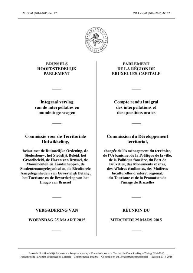 I.V. COM (2014-2015) Nr. 72 C.R.I. COM (2014-2015) N° 72 Brussels Hoofdstedelijk Parlement – Integraal verslag – Commissie...
