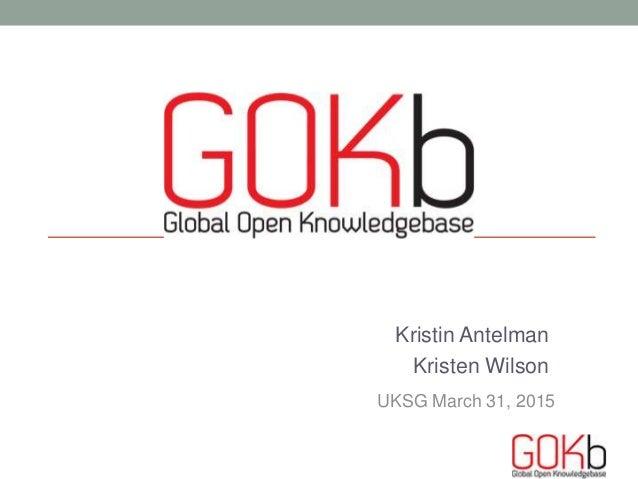 Kristin Antelman Kristen Wilson UKSG March 31, 2015