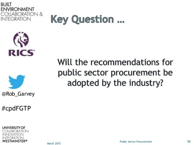 procurement for government based projects A report exploring procurement in the construction industry  evidence based science  93% of respondents have been involved in projects.