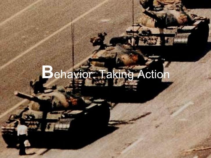 B ehavior: Taking Action