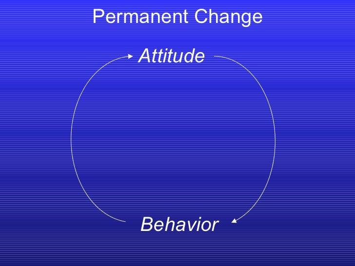 Permanent Change Attitude Behavior
