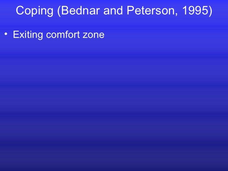 <ul><li>Exiting comfort zone </li></ul>Coping (Bednar and Peterson, 1995)