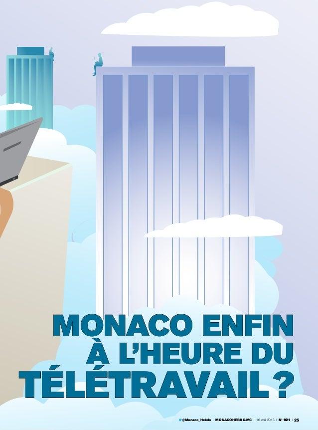 @Monaco_Hebdo I MONACOHEBDO.MC I 16 avril 2015 I N° 921 I 25 MONACO ENFIN À L'HEURE DU TÉLÉTRAVAIL?