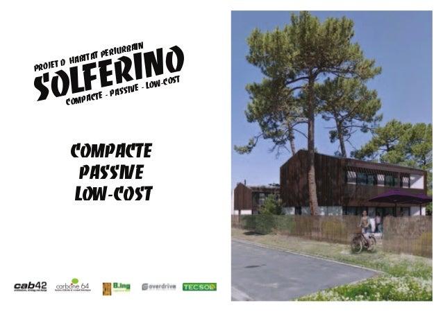 COMPACTE PASSIVE LOW-COST PROJET D'HABITAT PERIURBAIN SOLFERINO COMPACTE - PASSIVE - LOW-COST