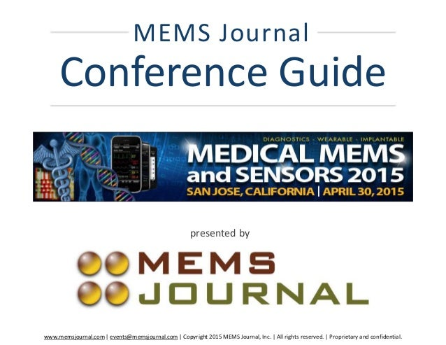 www.memsjournal.com | events@memsjournal.com | Copyright 2015 MEMS Journal, Inc. | All rights reserved. | Proprietary and ...