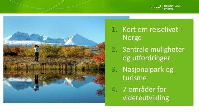 Norske nasjonalparker i et internasjonalt perspektiv - Nasjonalparkkonferansen 2015 Slide 3