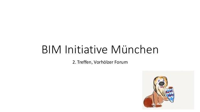 BIM Initiative München 2. Treffen, Vorhölzer Forum