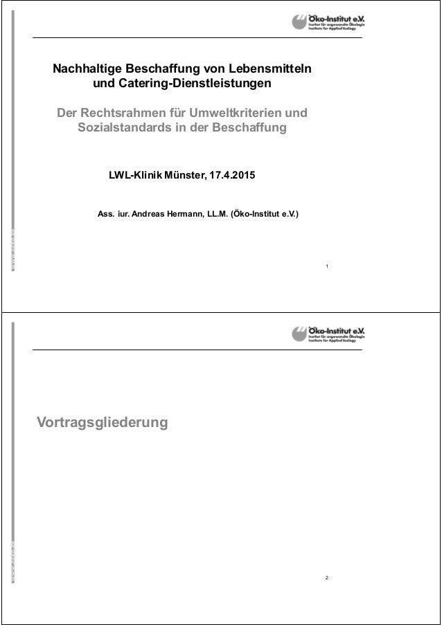 1 Nachhaltige Beschaffung von Lebensmitteln und Catering-Dienstleistungen Der Rechtsrahmen für Umweltkriterien und Sozials...