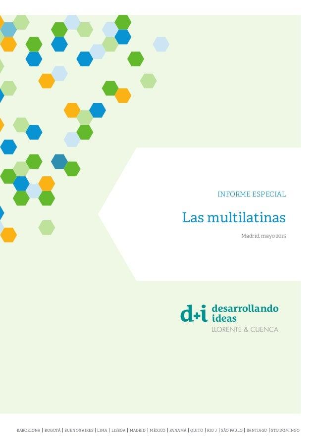 INFORME ESPECIAL Las multilatinas Madrid, mayo 2015 BARCELONA BOGOTÁ BUENOS AIRES LIMA LISBOA MADRID MÉXICO PANAMÁ QUITO R...