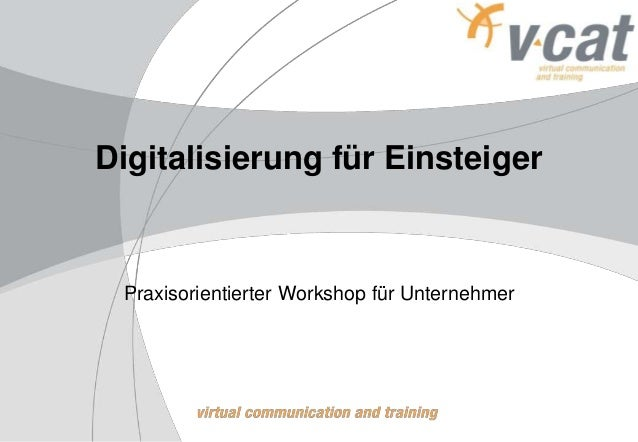 Digitalisierung für Einsteiger Praxisorientierter Workshop für Unternehmer