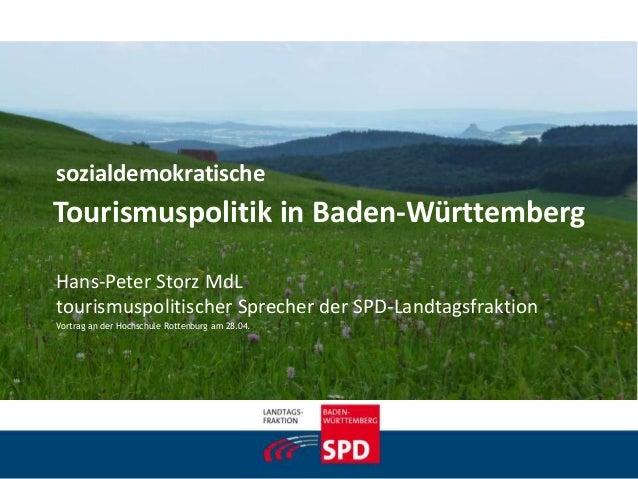 Tourismuspolitik in Baden-Württemberg sozialdemokratische Hans-Peter Storz MdL tourismuspolitischer Sprecher der SPD-Landt...
