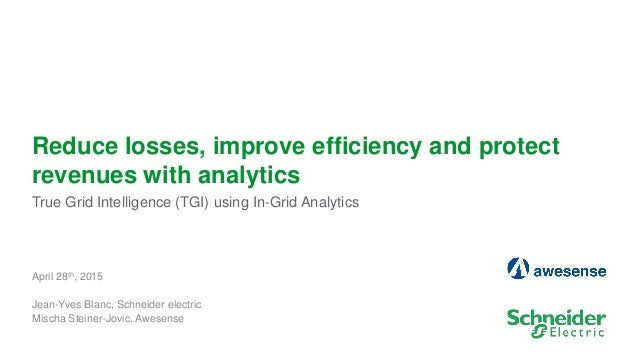 1 Reduce losses, improve efficiency and protect revenues with analytics True Grid Intelligence (TGI) using In-Grid Analyti...