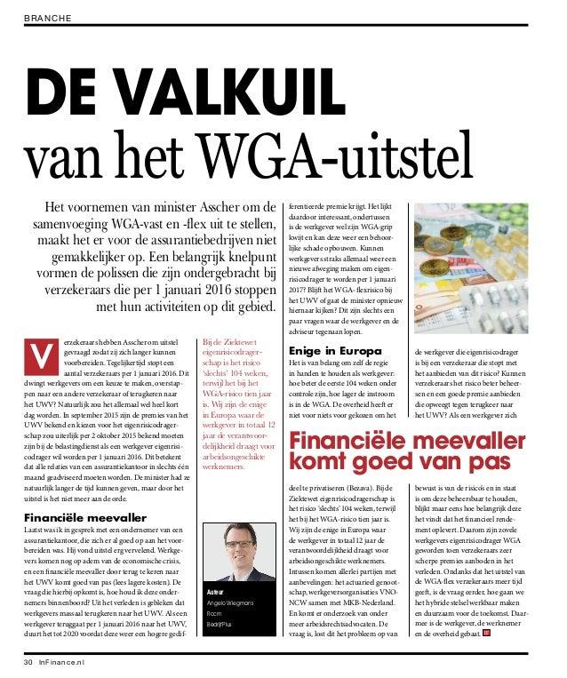 InFinance.nl30 BRANCHE DE VALKUIL Financiële meevaller komt goed van pas erzekeraars hebben Asscher om uitstel gevraagd zo...