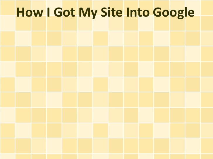 How I Got My Site Into Google