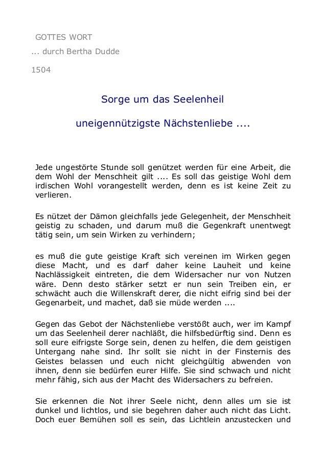 GOTTES WORT ... durch Bertha Dudde 1504  Sorge um das Seelenheil uneigennützigste Nächstenliebe ....  Jede ungestörte Stun...