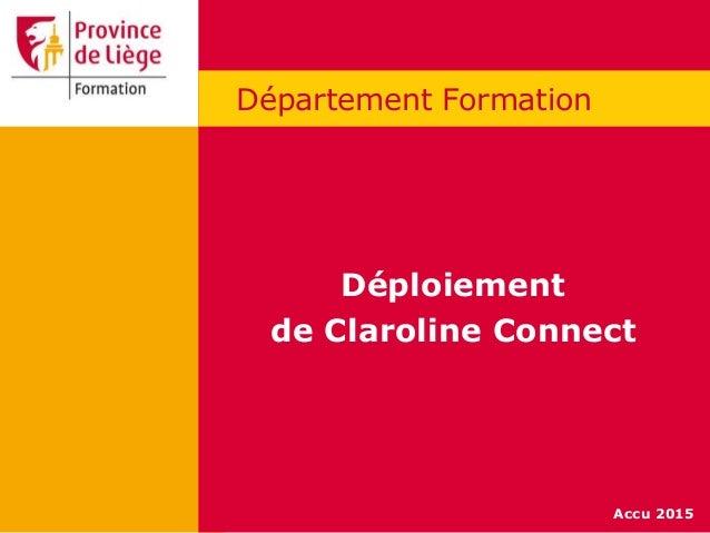 Accu 2015 Département Formation Déploiement de Claroline Connect