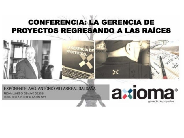 gerenciagerencia de proyectosde proyectos la practicala practica Antonio Villarreal / AxiomaAntonio Villarreal / Axioma
