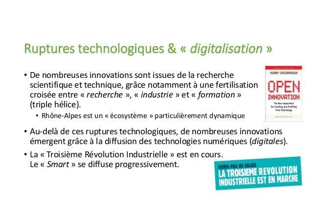 Ruptures technologiques & « digitalisation » • De nombreuses innovations sont issues de la recherche scientifique et techn...