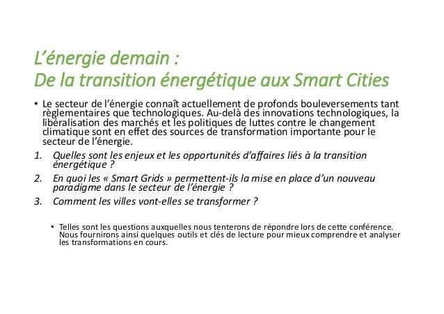 L'énergie demain : De la transition énergétique aux Smart Cities • Le secteur de l'énergie connaît actuellement de profond...