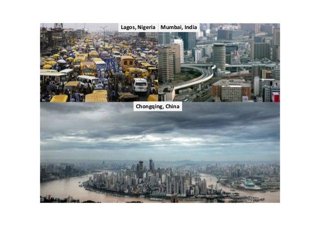 Lagos, Nigeria Mumbai, India Chongqing, China