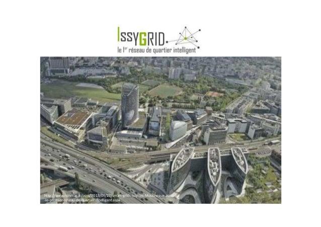 http://www.rslnmag.fr/post/2013/09/27/smart-grids-Issy-les-Moulineaux-accueille -le-premier-reseau-de-quartier-intelligent...