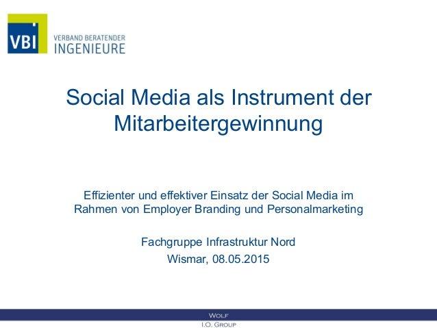 Social Media als Instrument der Mitarbeitergewinnung Effizienter und effektiver Einsatz der Social Media im Rahmen von Emp...