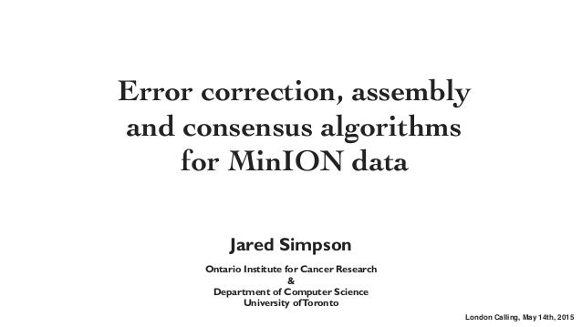 Jared Simpson ! Ontario Institute for Cancer Research & Department of Computer Science University ofToronto Error correcti...