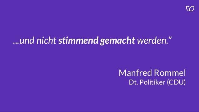 """...und nicht stimmend gemacht werden."""" Manfred Rommel Dt. Politiker (CDU)"""