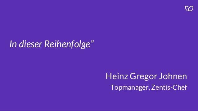 "In dieser Reihenfolge"" Heinz Gregor Johnen Topmanager, Zentis-Chef"