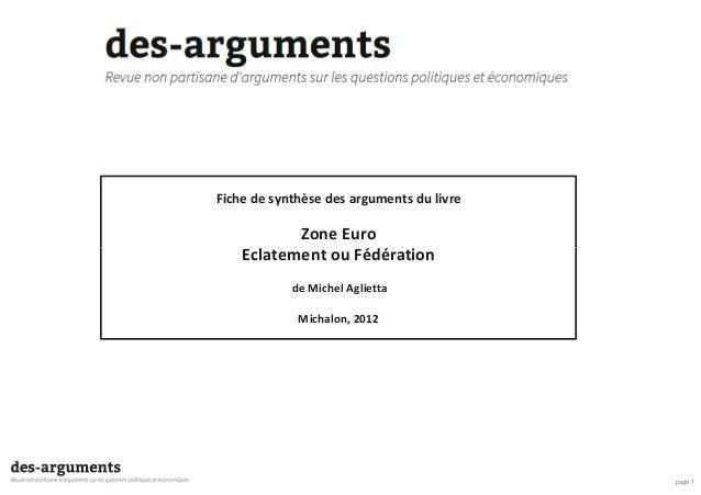 Fiche de synthèse des arguments du livre Zone Euro Eclatement ou Fédération page 1 Eclatement ou Fédération de Michel Agli...