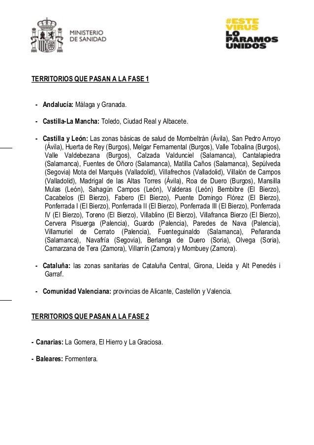 TERRITORIOS QUE PASAN A LA FASE 1 - Andaluc�a: M�laga y Granada. - Castilla-La Mancha: Toledo, Ciudad Real y Albacete. - C...