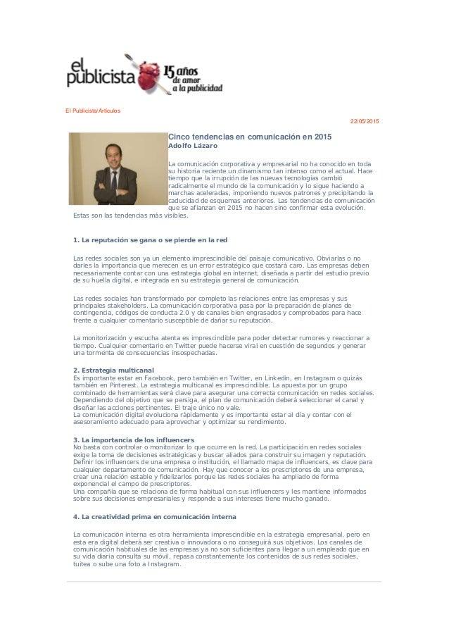 El Publicista/Artículos 22/05/2015 Cinco tendencias en comunicación en 2015 Adolfo Lázaro La comunicación corporativa y em...