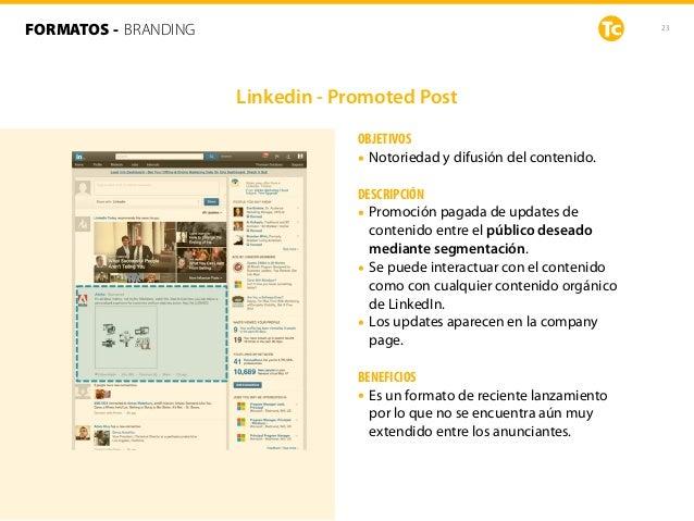 23 OBJETIVOS • Notoriedad y difusión del contenido. DESCRIPCIÓN • Promoción pagada de updates de contenido entre el públic...