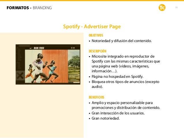 33 Spotify - Advertiser Page OBJETIVOS • Notoriedad y difusión del contenido. DESCRIPCIÓN • Microsite integrado en reprodu...